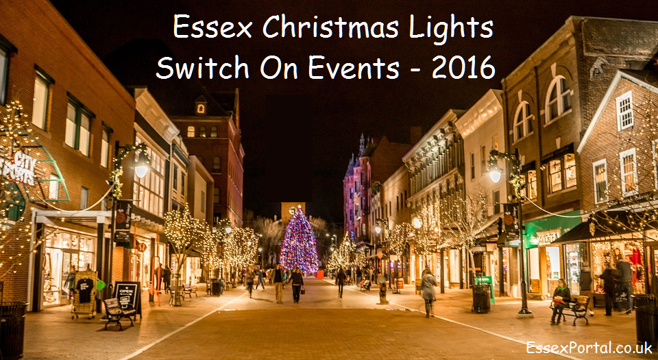 Essex Chritmas Lights Switch On Events